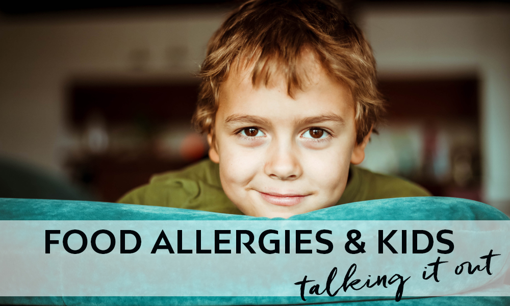 Food Allergies & Kids: Talking it Out