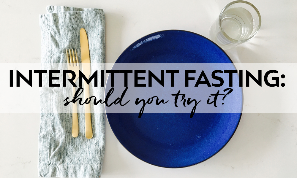 Intermittent Fasting: Should You Try It?